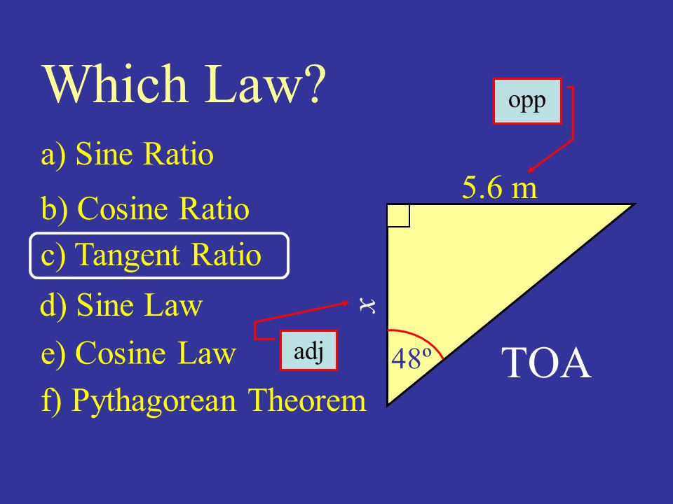 5.6 m 48º Which Law.