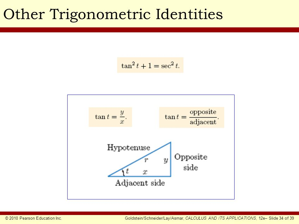 © 2010 Pearson Education Inc.Goldstein/Schneider/Lay/Asmar, CALCULUS AND ITS APPLICATIONS, 12e– Slide 34 of 39 Other Trigonometric Identities