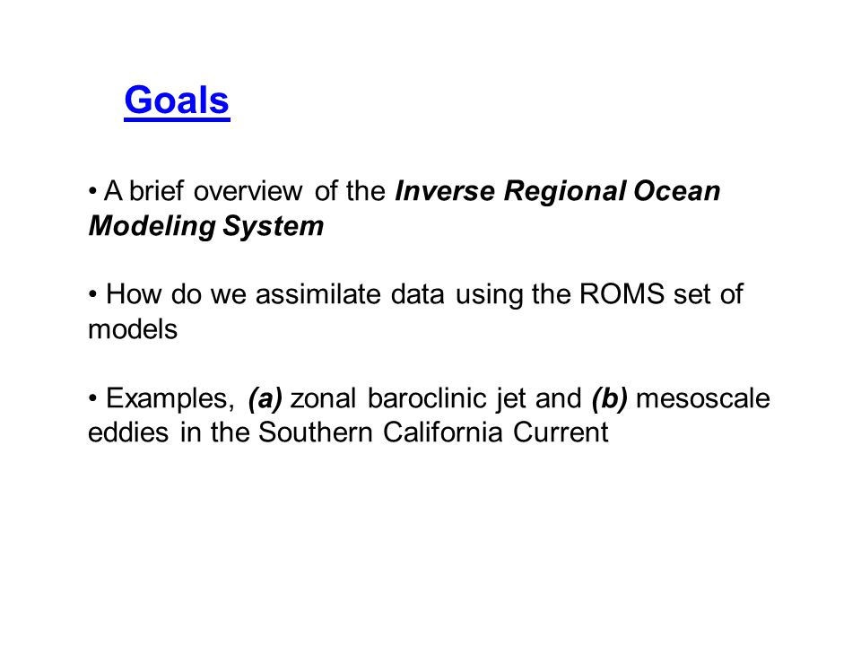 A brief overview of the Inverse Regional Ocean Modeling System How do we assimilate data using the ROMS set of models Examples, (a) zonal baroclinic j