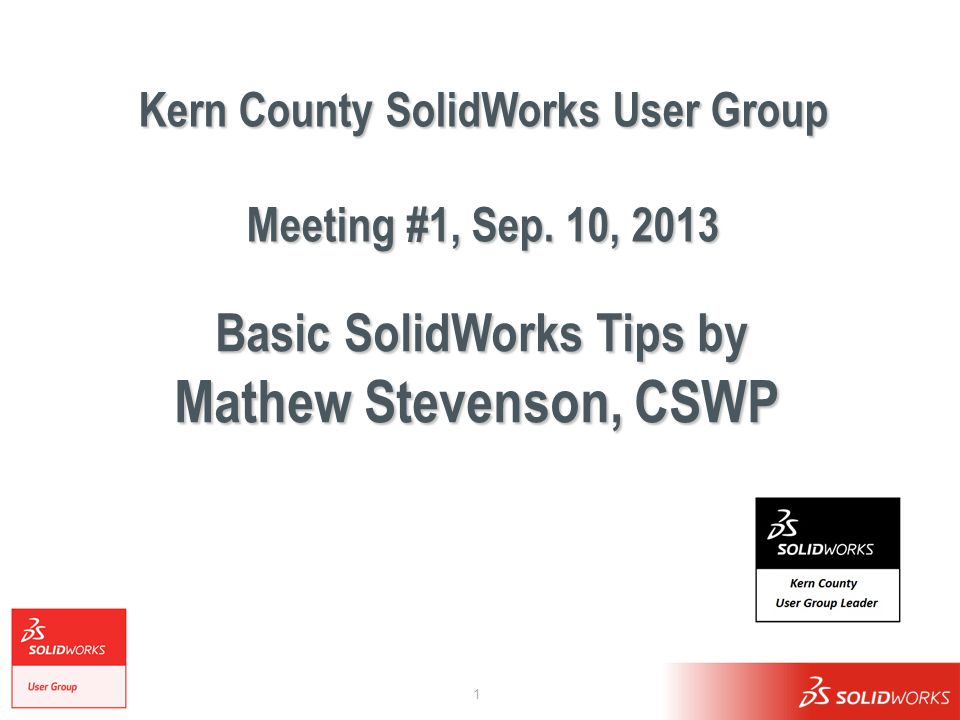 1 Kern County SolidWorks User Group Meeting #1, Sep.
