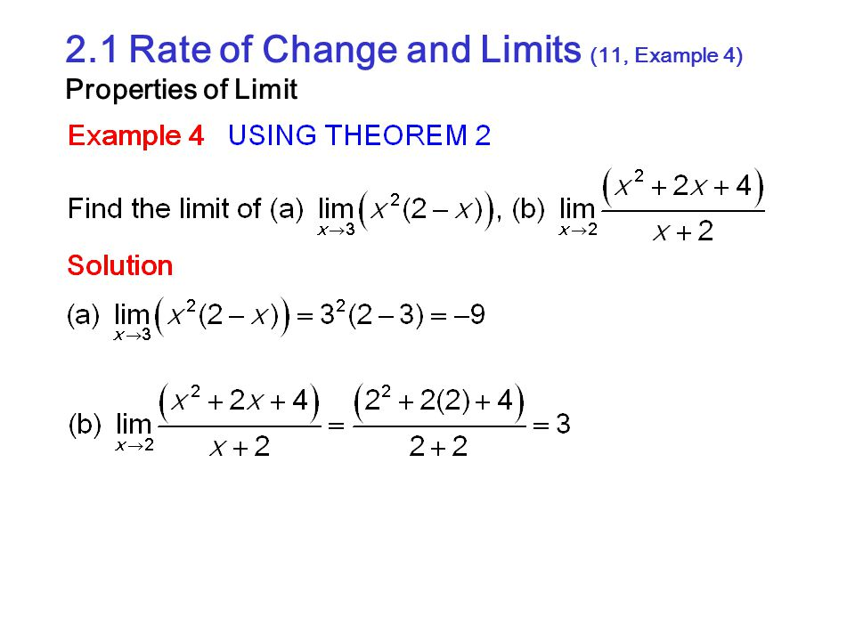 2.1 Rate of Change and Limits (11, Example 4) Properties of Limit