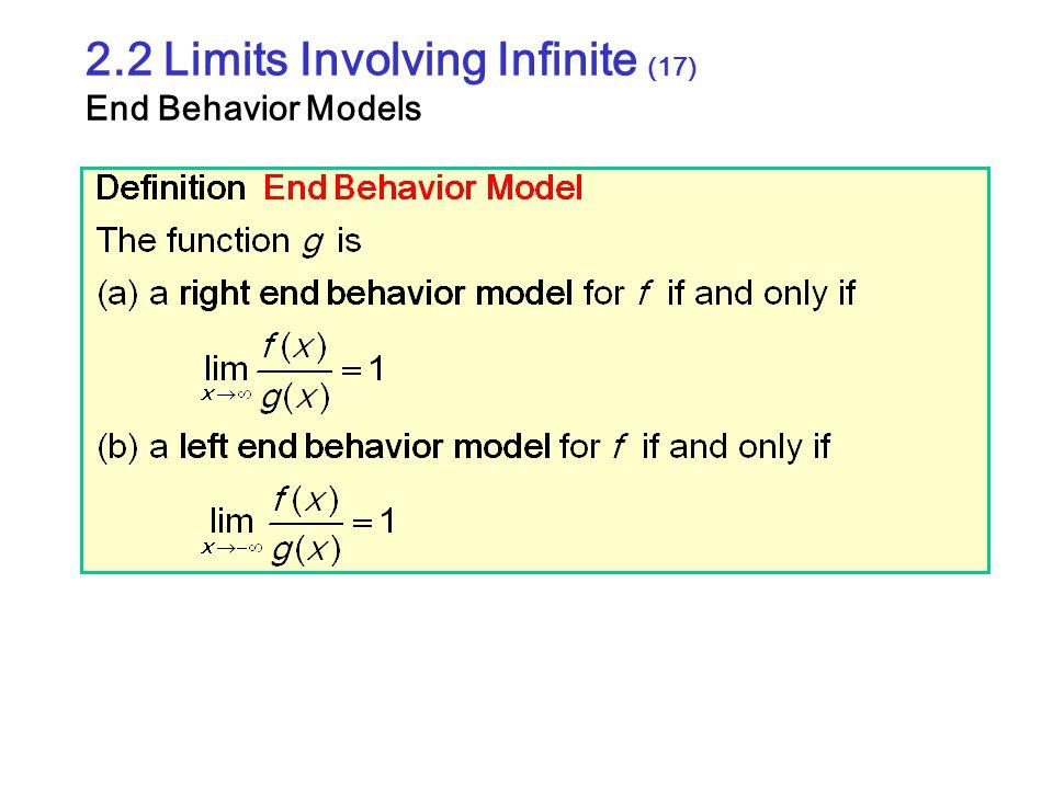2.2 Limits Involving Infinite (17) End Behavior Models