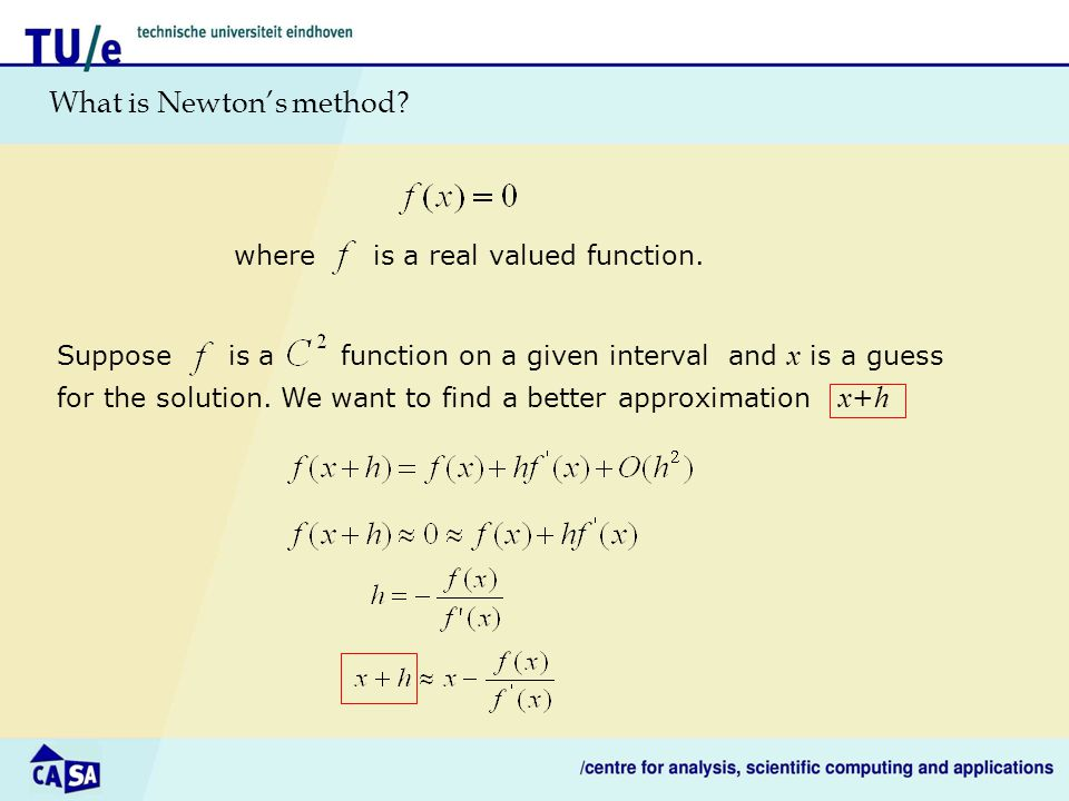 What is Newton's method.where is a real valued function.
