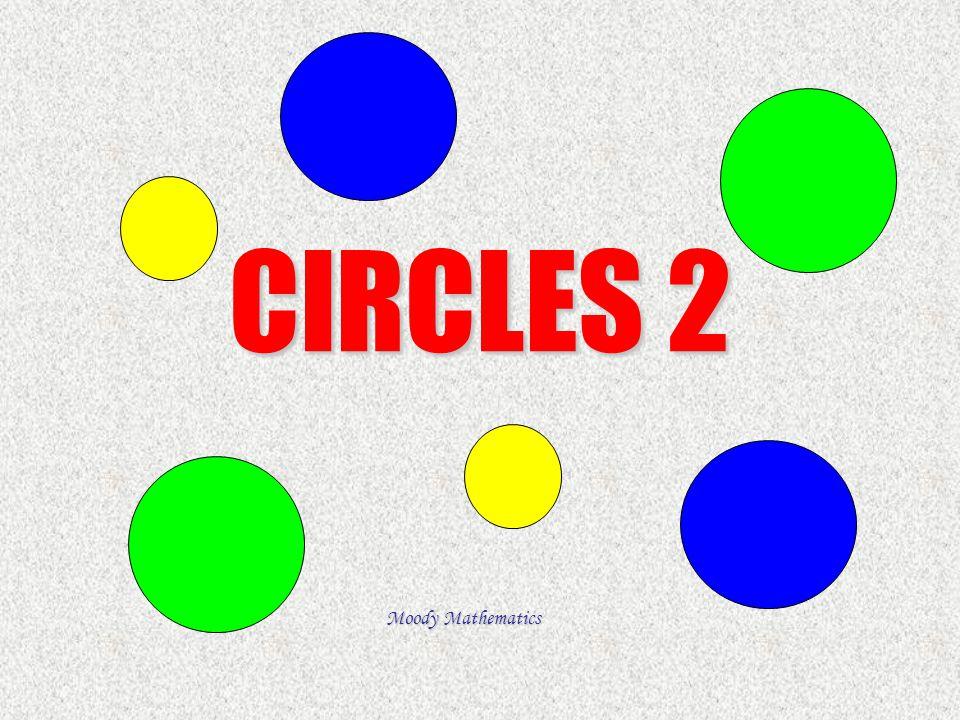 CIRCLES 2 Moody Mathematics