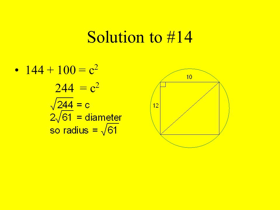 Solution to #14 144 + 100 = c 2 244 = c 2