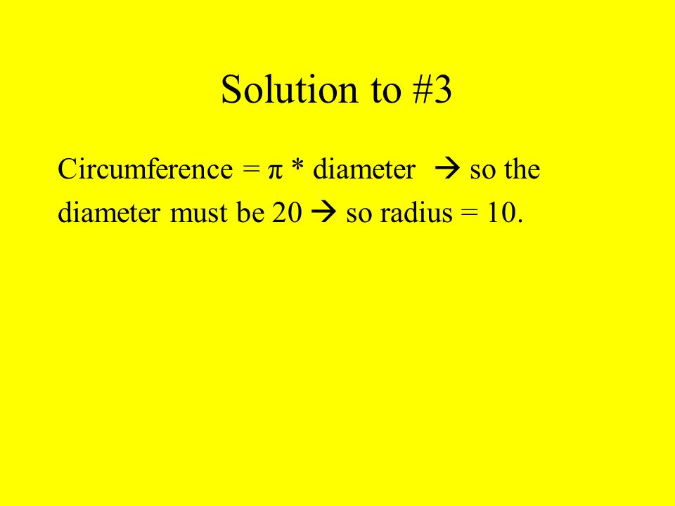 Problem #14 A 12 by 10 rectangle is inscribed in a circle. Find the radius.