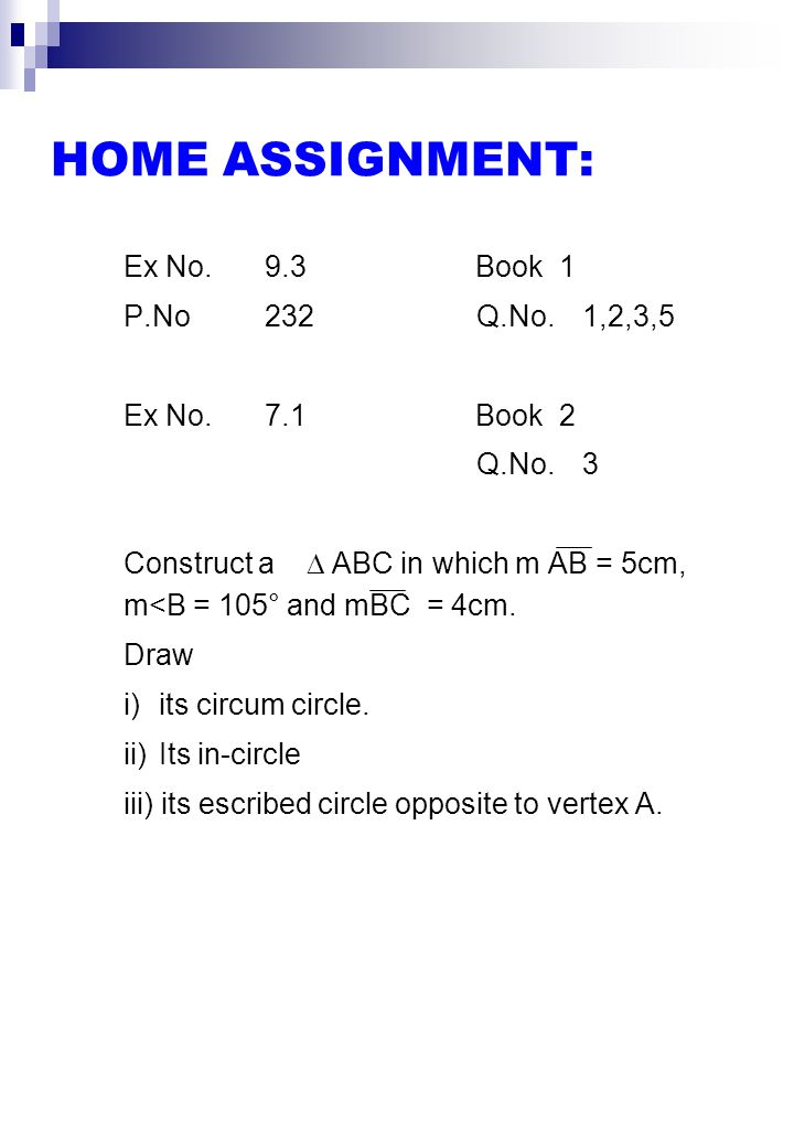 SUMMARY OF THE LESSON: 1) A circle which passes through the vertices of a triangle is called circum-circle.