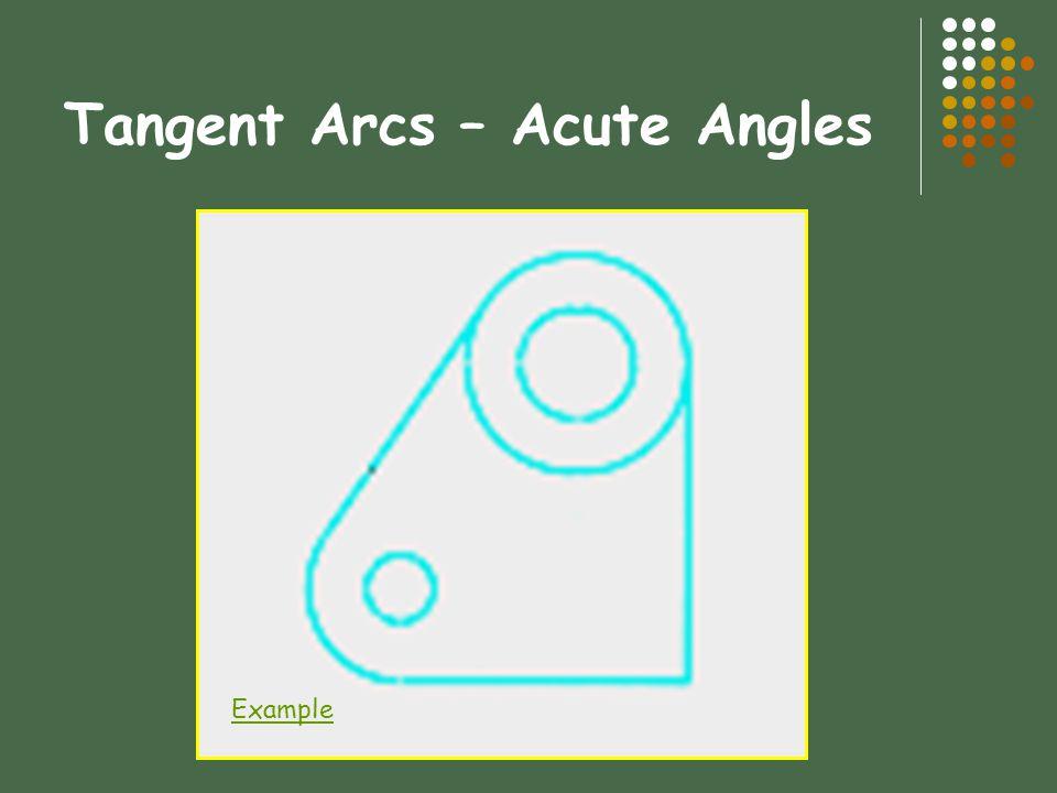 Tangent Arcs – Acute Angles Example