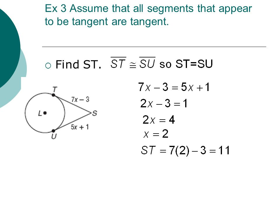 Ex 3 Assume that all segments that appear to be tangent are tangent.  Find ST.