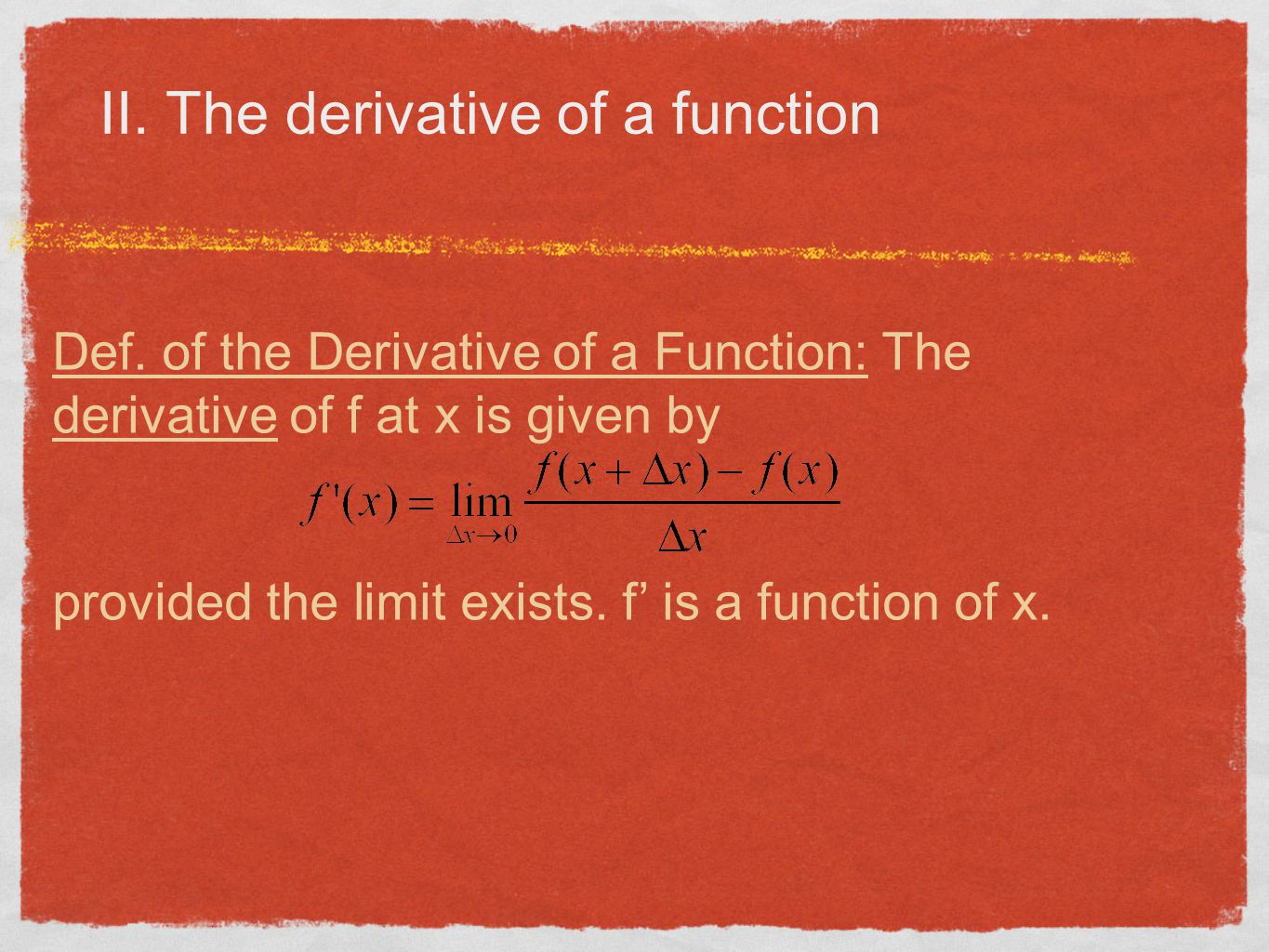 II. The derivative of a function Def.