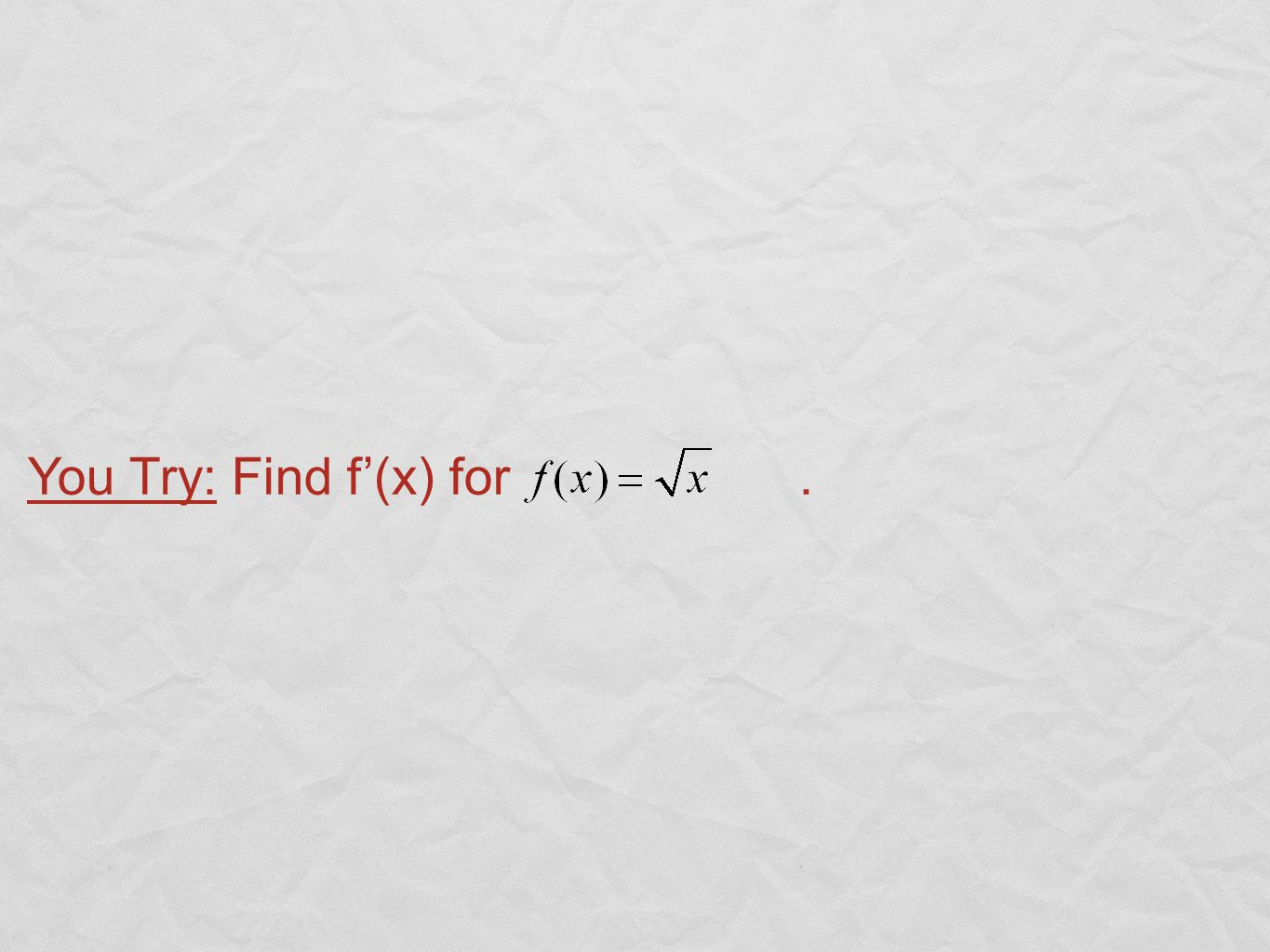 You Try: Find f'(x) for.