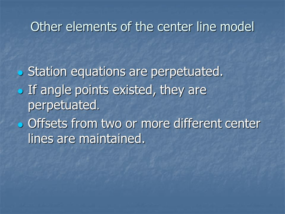 Other elements of the center line model Station equations are perpetuated.