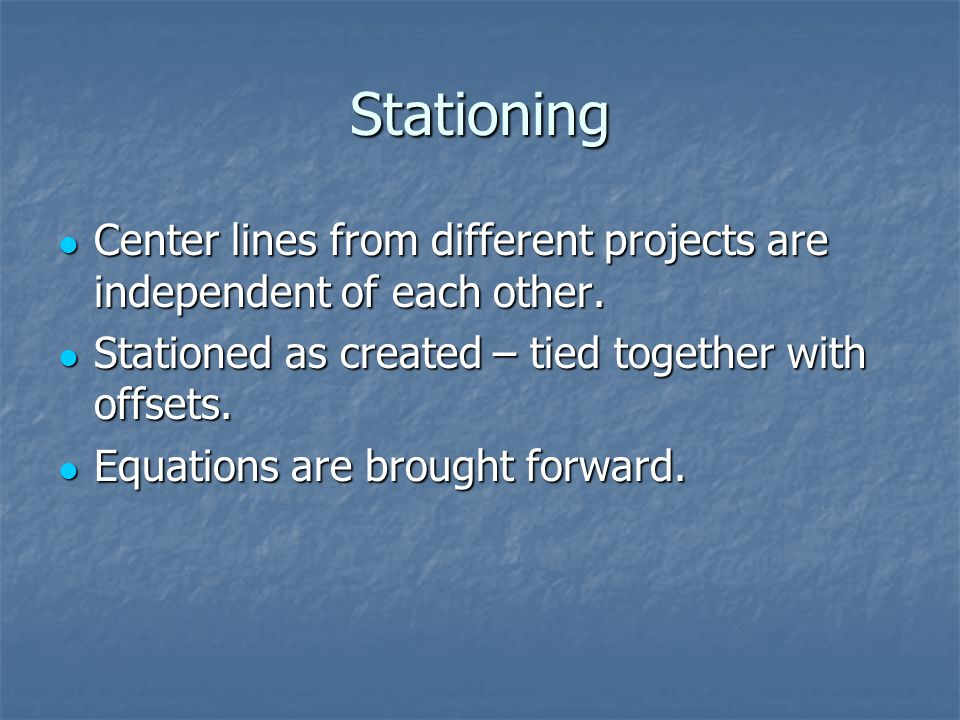 Stationing Center lines from different projects are independent of each other.
