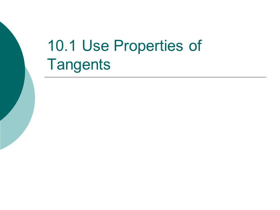 Tangent/Radius Theorem  If a line is tangent to a circle, then it is perpendicular to the radius drawn to the point of tangency.