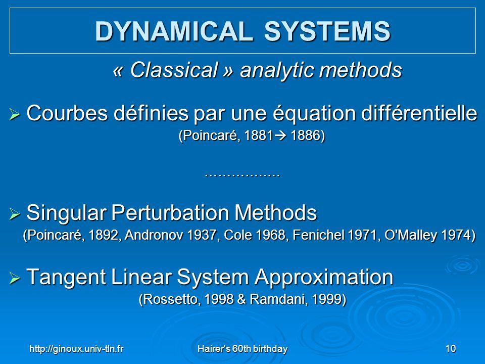 http://ginoux.univ-tln.frHairer's 60th birthday10  Courbes définies par une équation différentielle (Poincaré, 1881  1886) (Poincaré, 1881  1886)……