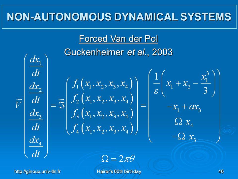 http://ginoux.univ-tln.frHairer's 60th birthday46 NON-AUTONOMOUS DYNAMICAL SYSTEMS Forced Van der Pol Guckenheimer et al., 2003