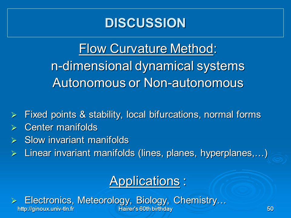 http://ginoux.univ-tln.frHairer's 60th birthday50 Flow Curvature Method: n-dimensional dynamical systems Autonomous or Non-autonomous  Fixed points &