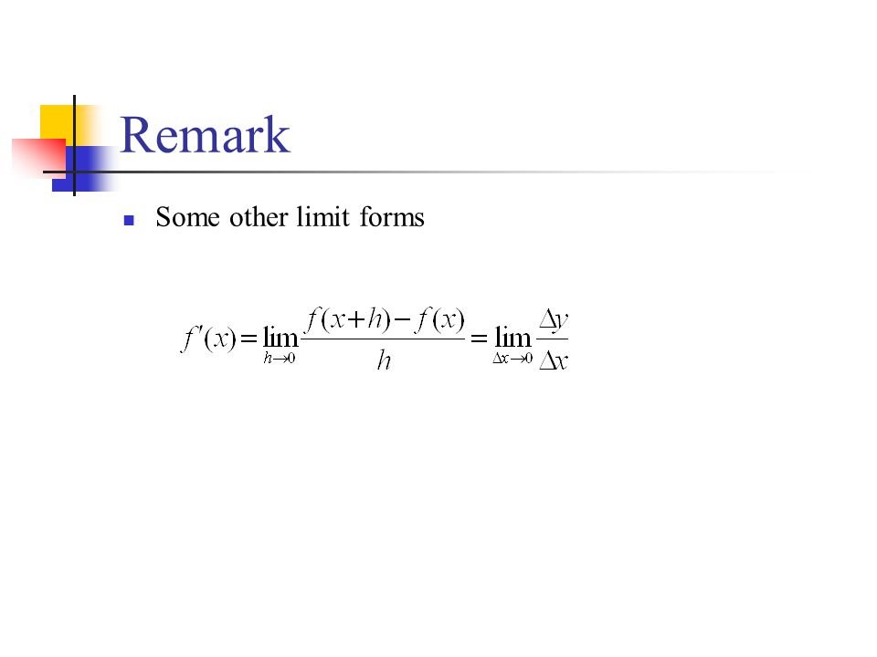 Remark Some other limit forms