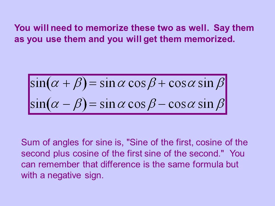 You will need to memorize these two as well.