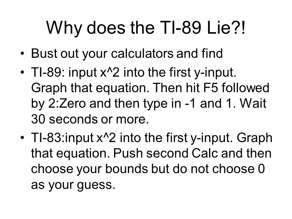 Why does the TI-89 Lie .