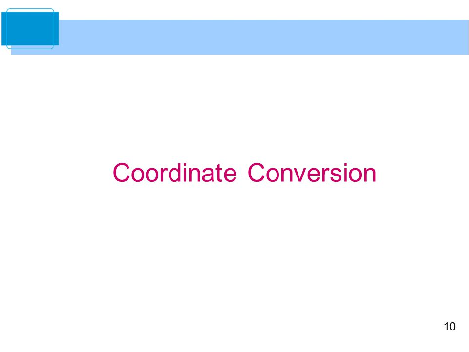 10 Coordinate Conversion