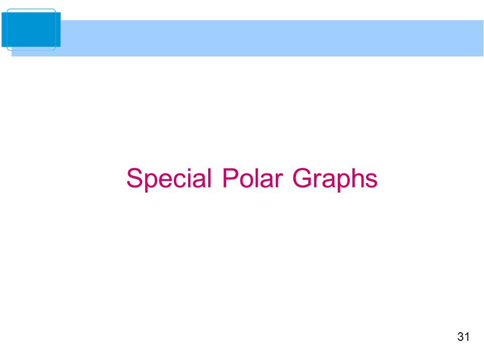 31 Special Polar Graphs