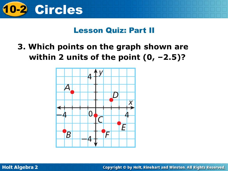 Holt Algebra 2 10-2 Circles Lesson Quiz: Part II 3.