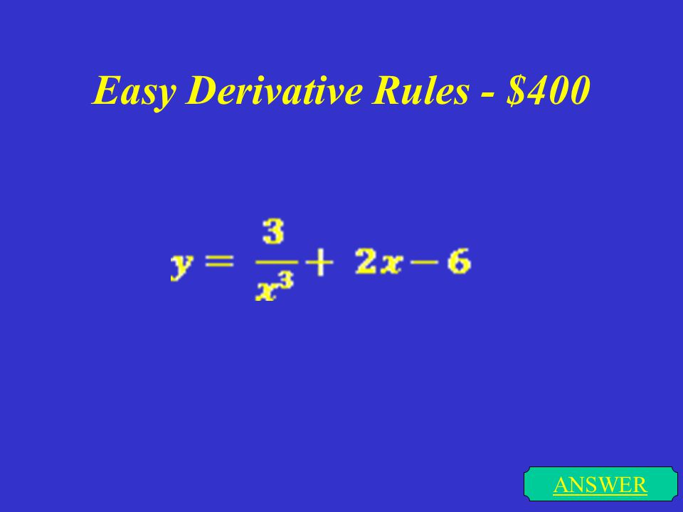 Easy Derivative Rules - $300 ANSWER