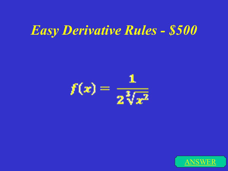 Easy Derivative Rules - $400 ANSWER