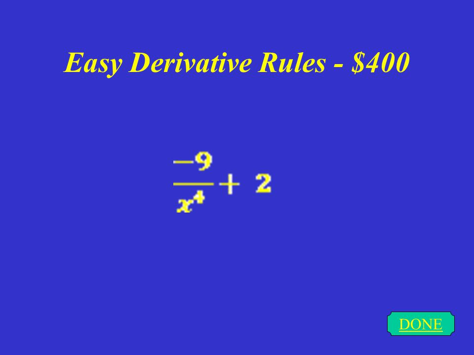 Easy Derivative Rules - $300 DONE 8t/5
