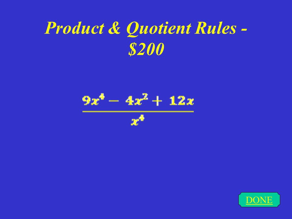Product & Quotient Rules - $100 DONE 20x + 9