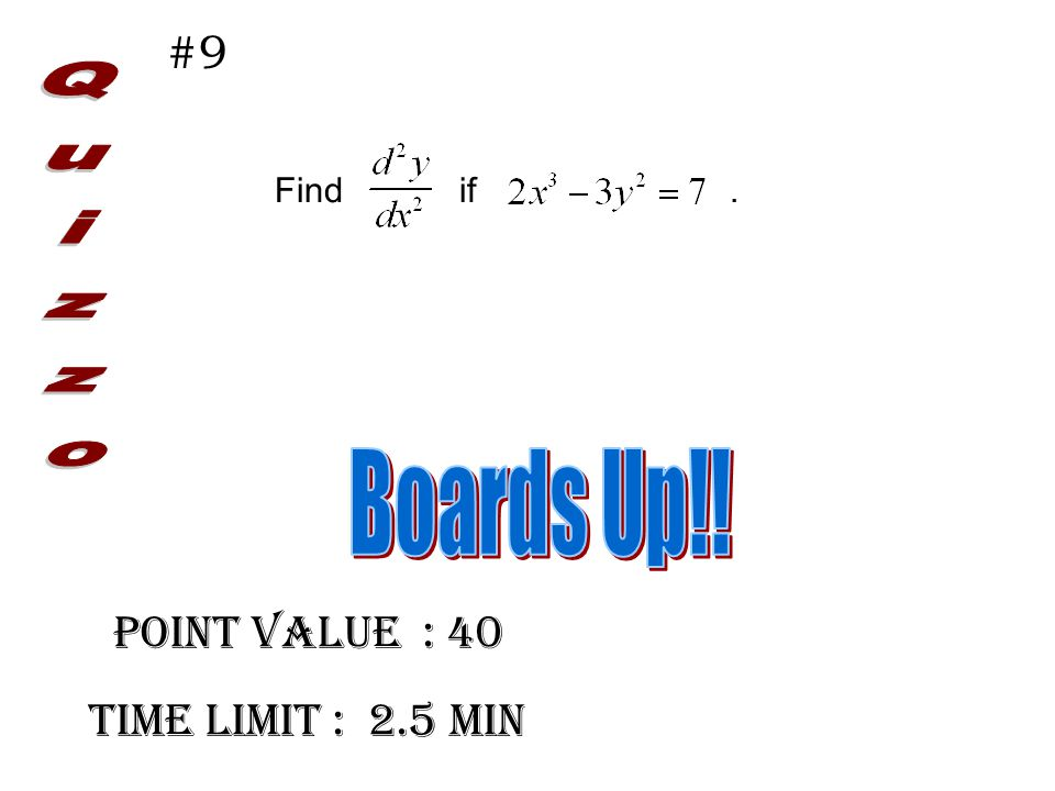 Point Value : 40 Time limit : 2.5 min #9 Find if.