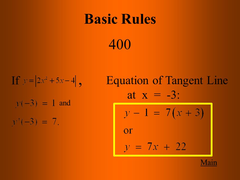 Main Get Answer Basic Rules 400 Find the tangent line of at  MAY USE CALCULATOR