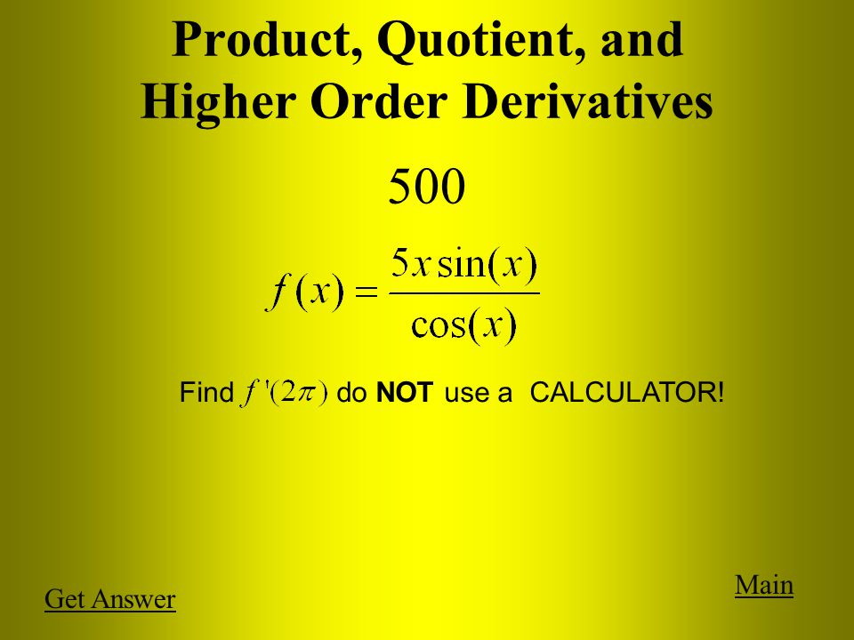 Product, Quotient, and Higher Order Derivatives 400 Main The position of a particle is given by: What is the acceleration of the particle at: Use a calculator!