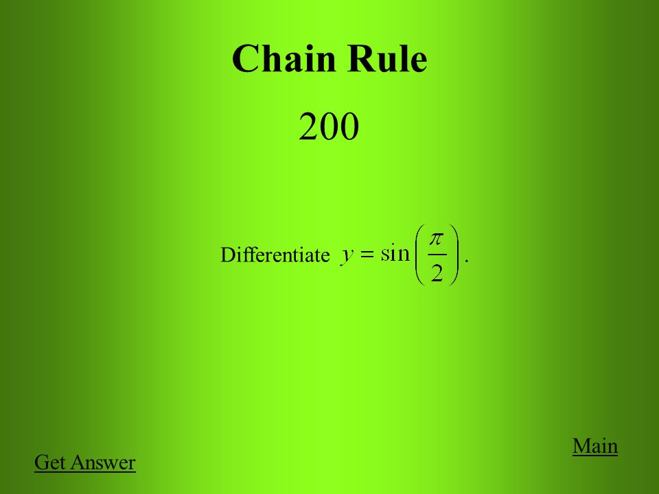 Main Chain Rule 100 Let f and u be differentiable functions of x.
