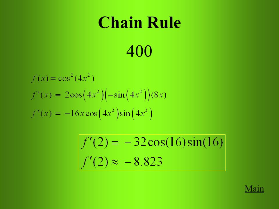 MainGet Answer Chain Rule 400 Find the exact answer AND the decimal answer. Use a calculator. Find if.