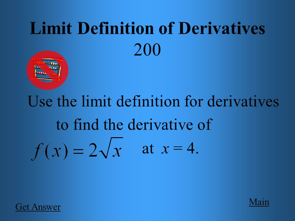 Main Limit Definition of Derivatives 100 If,