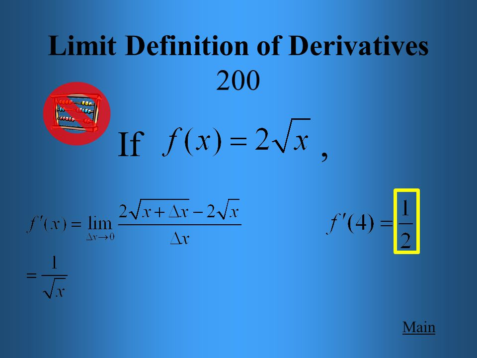 Main Get Answer Limit Definition of Derivatives 200 Use the limit definition for derivatives to find the derivative of at x = 4.