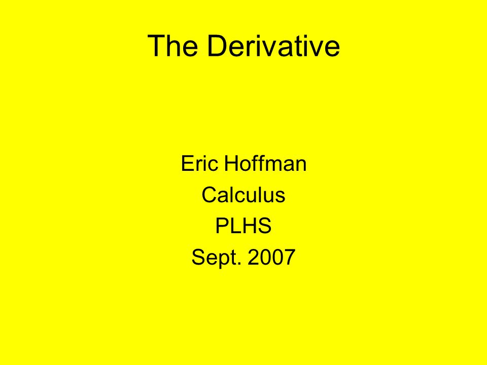Key Topics Derivative : a new function that we can use to measure rates of change for a given function Rate of Change : the rate at which the y-coordinate changes with respect to the x-coordinate Derivative of a straight line: the derivative of a straight line is just the slope of the line