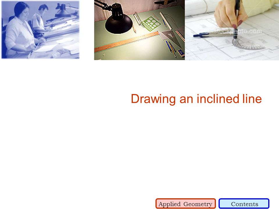 Drawing an inclined line Applied GeometryContents