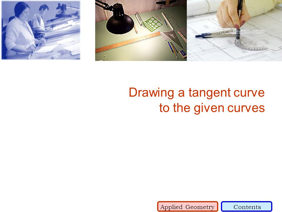 Drawing a tangent curve to the given curves Applied GeometryContents