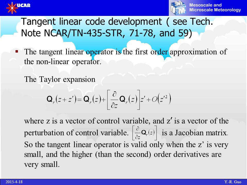 2015-4-18 Y.-R.Guo Tangent linear code development ( see Tech.