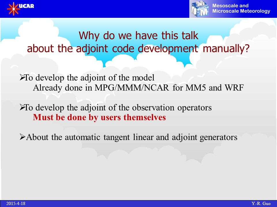 2015-4-18 Y.-R.Guo Why do we have this talk about the adjoint code development manually.