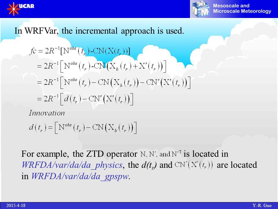 2015-4-18 Y.-R. Guo In WRFVar, the incremental approach is used.
