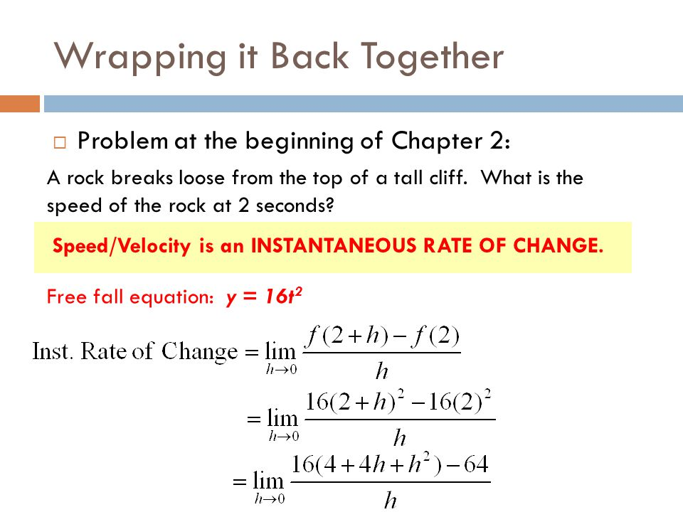 Wrapping it Back Together  Problem at the beginning of Chapter 2: A rock breaks loose from the top of a tall cliff.