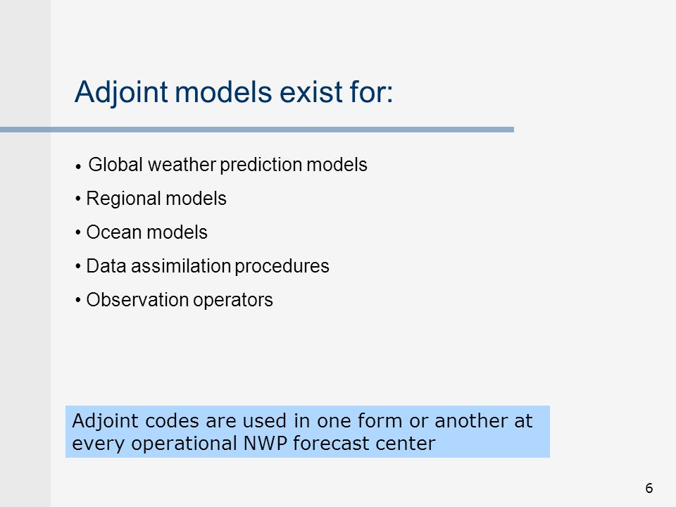 7 Forecast and Analysis Procedure Observation (y) Data Assimilation System Forecast Model Forecast (x f ) Gradient of Cost Function J: (  J/  x f ) Background (x b ) Analysis (x a ) Adjoint of the Forecast Model Tangent Propagator Observation Sensitivity (  J/  y) Background Sensitivity (  J/  x b ) Analysis Sensitivity (  J/  x a ) Observation Impact (  J/  y) Adjoint of the Data Assimilation System What is the impact of the observations on measures of forecast error (J) .