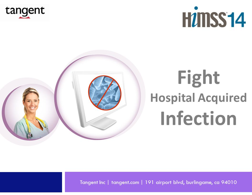Tangent Inc | tangent.com | 191 airport blvd, burlingame, ca 94010 Fight Hospital Acquired Infection