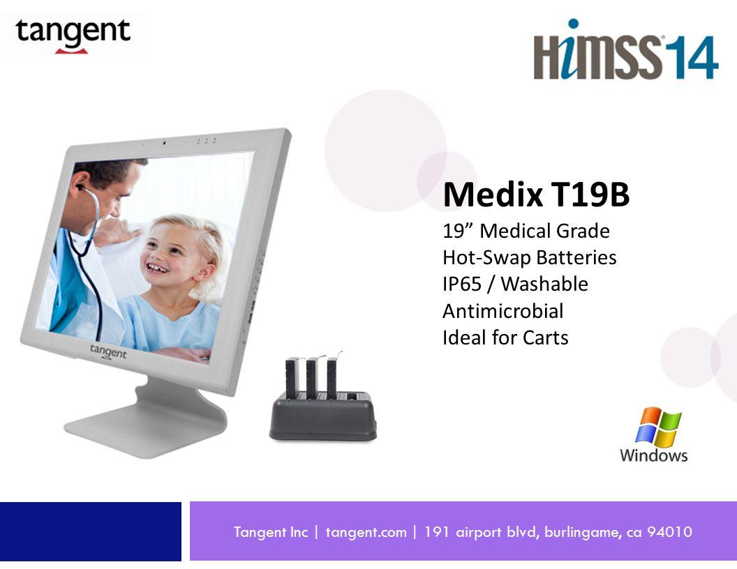 Tangent Inc | tangent.com | 191 airport blvd, burlingame, ca 94010 Medix T19B 19 Medical Grade Hot-Swap Batteries IP65 / Washable Antimicrobial Ideal for Carts