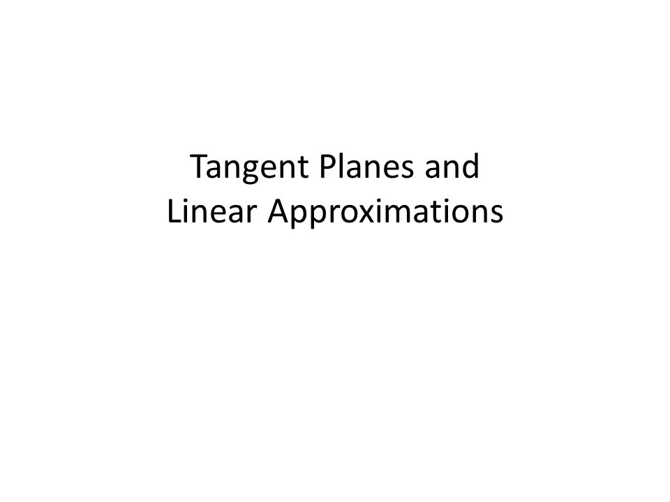 Tangent Planes and Linear Approximations