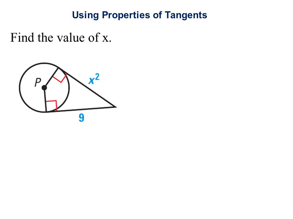 Find the value of x. Using Properties of Tangents